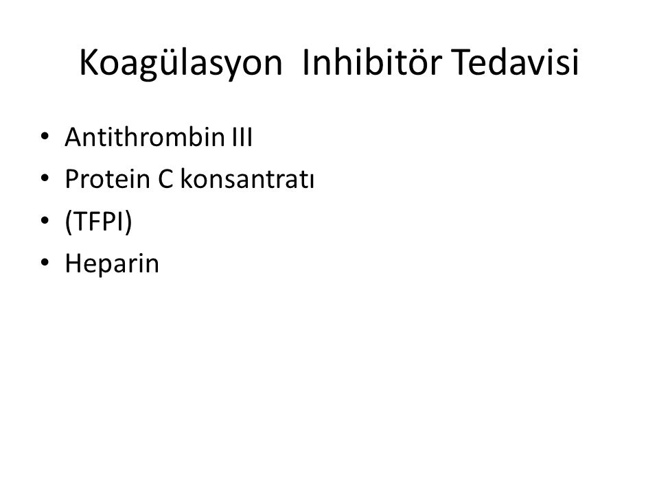 Koagülasyon Inhibitör Tedavisi
