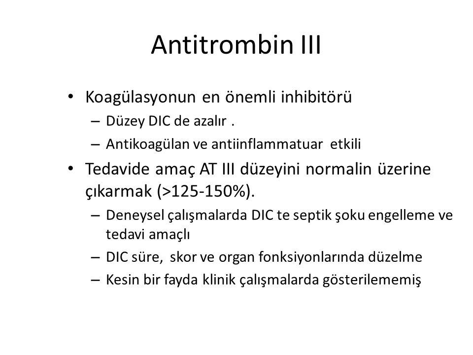 Antitrombin III Koagülasyonun en önemli inhibitörü