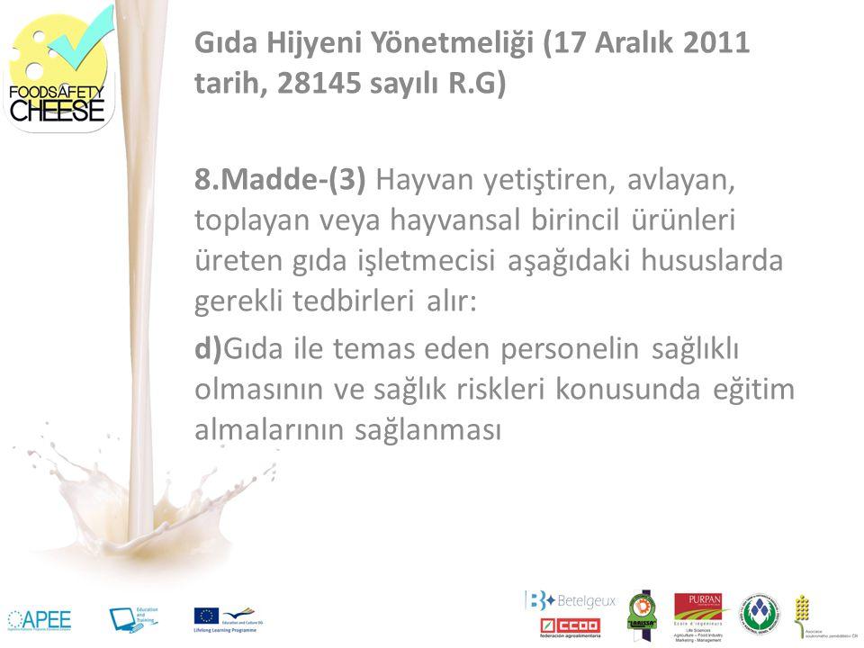 Gıda Hijyeni Yönetmeliği (17 Aralık 2011 tarih, 28145 sayılı R. G) 8