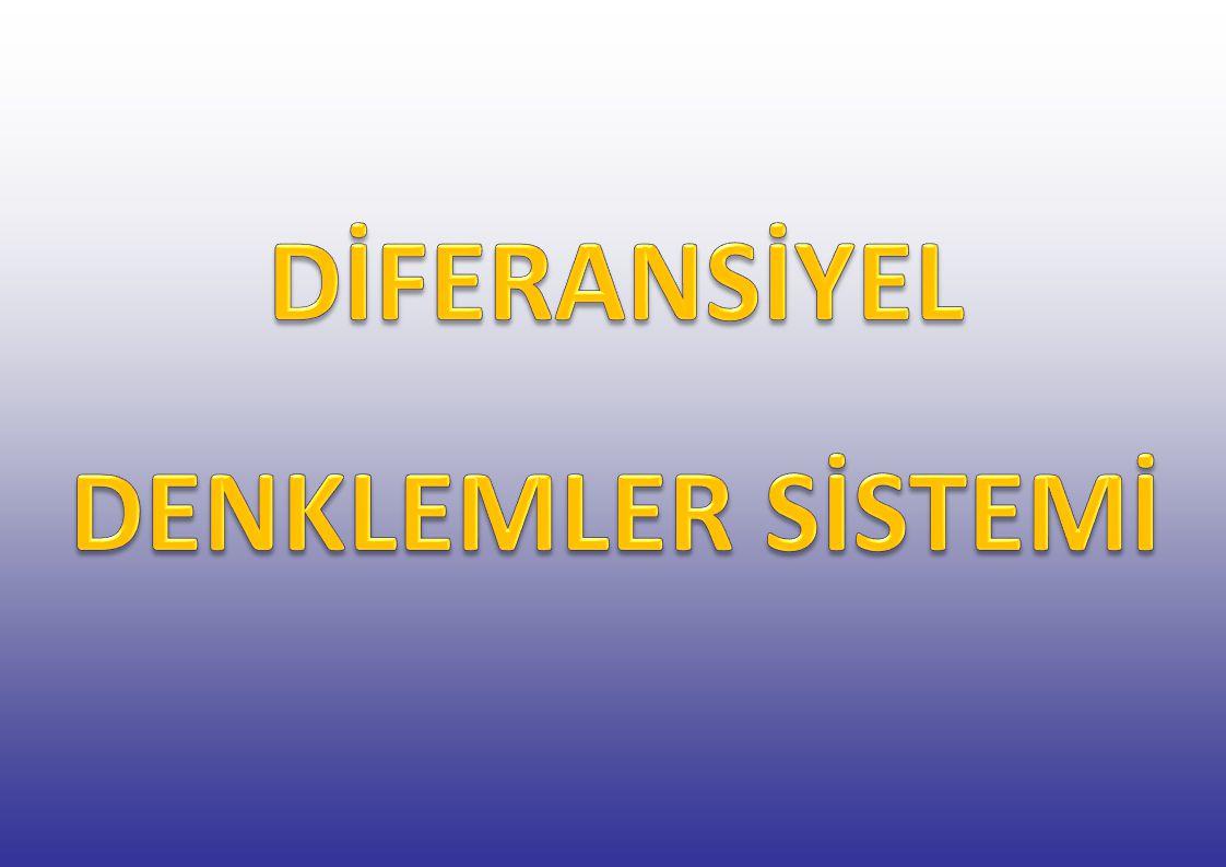 DİFERANSİYEL DENKLEMLER SİSTEMİ