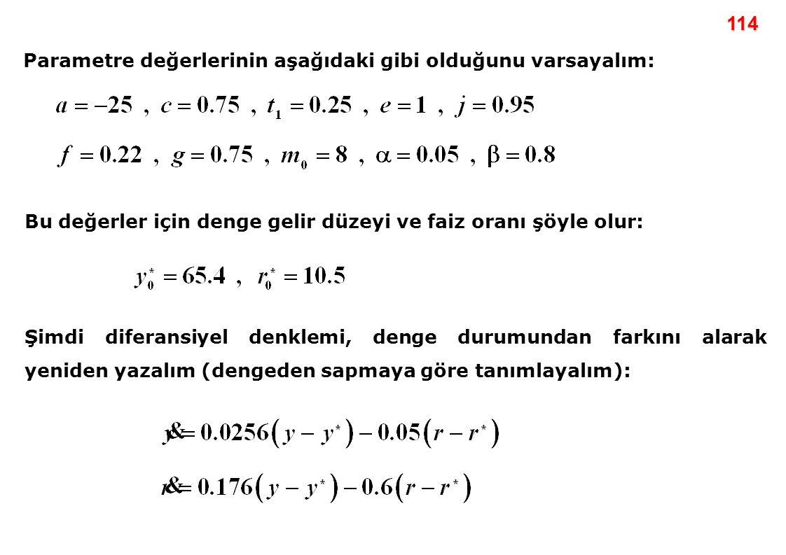 114 Parametre değerlerinin aşağıdaki gibi olduğunu varsayalım: