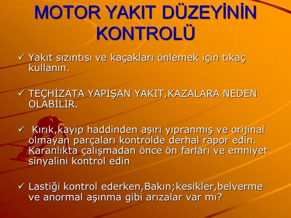 MOTOR YAKIT DÜZEYİNİN KONTROLÜ