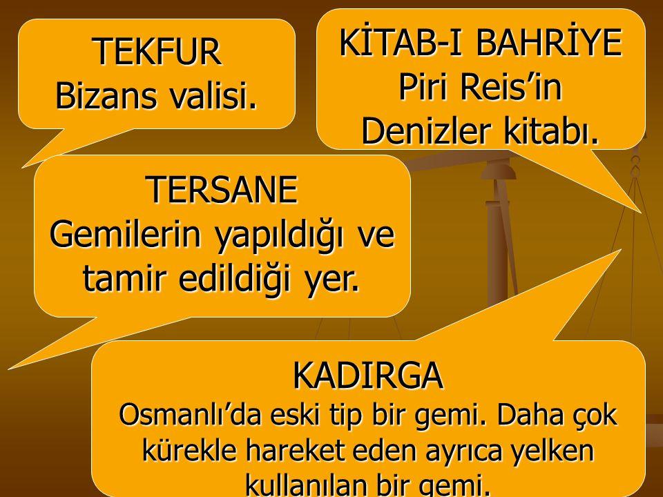 Piri Reis'in Denizler kitabı. TEKFUR Bizans valisi.
