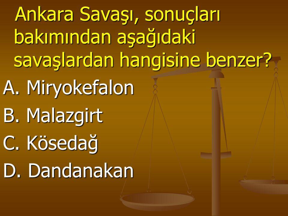 Ankara Savaşı, sonuçları bakımından aşağıdaki savaşlardan hangisine benzer