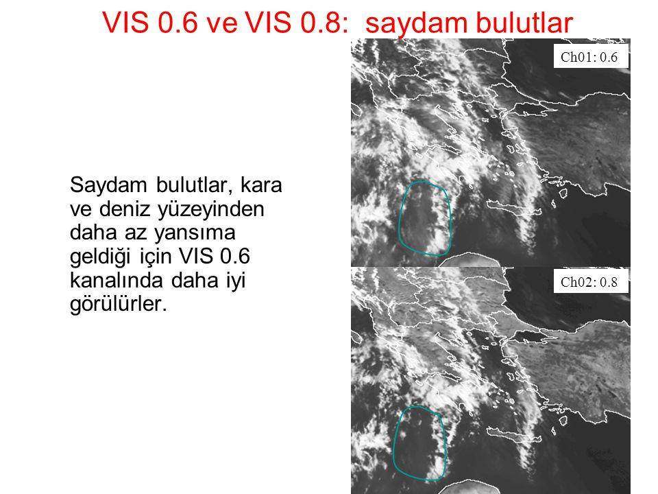 VIS 0.6 ve VIS 0.8: saydam bulutlar