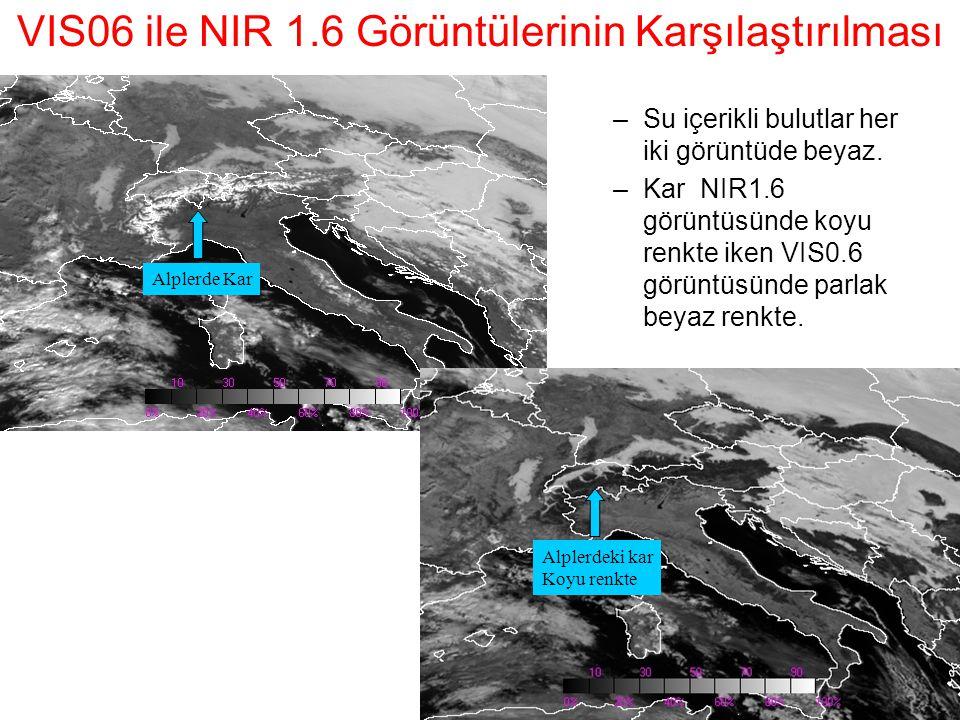 VIS06 ile NIR 1.6 Görüntülerinin Karşılaştırılması