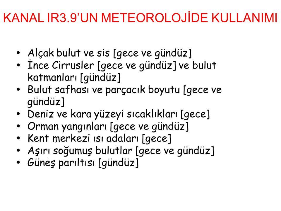KANAL IR3.9'UN METEOROLOJİDE KULLANIMI