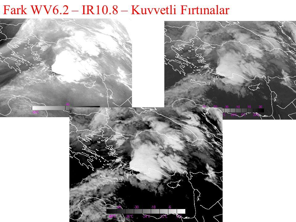 Fark WV6.2 – IR10.8 – Kuvvetli Fırtınalar