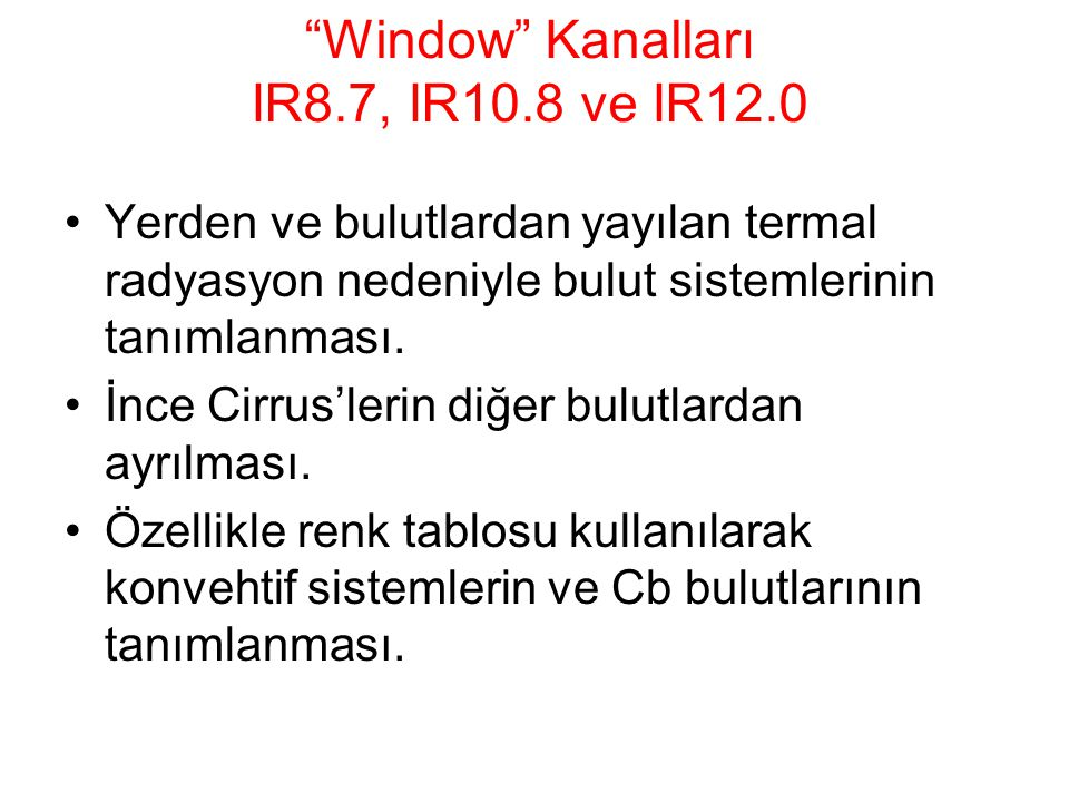 Window Kanalları IR8.7, IR10.8 ve IR12.0