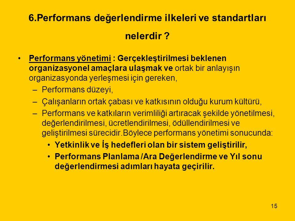 6.Performans değerlendirme ilkeleri ve standartları nelerdir