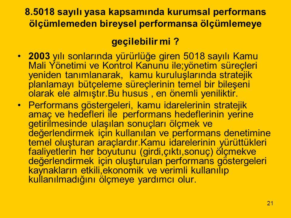 8.5018 sayılı yasa kapsamında kurumsal performans ölçümlemeden bireysel performansa ölçümlemeye geçilebilir mi