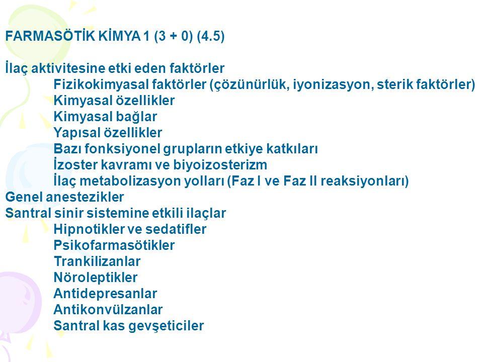 FARMASÖTİK KİMYA 1 (3 + 0) (4.5)