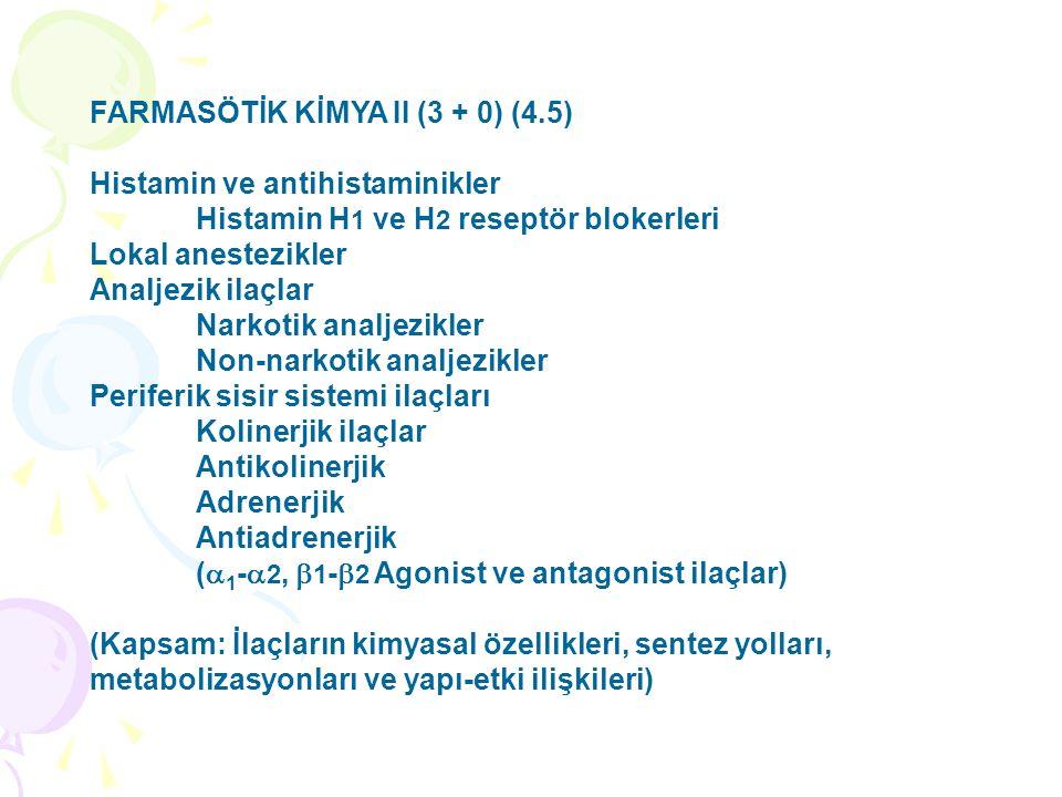 FARMASÖTİK KİMYA II (3 + 0) (4.5)