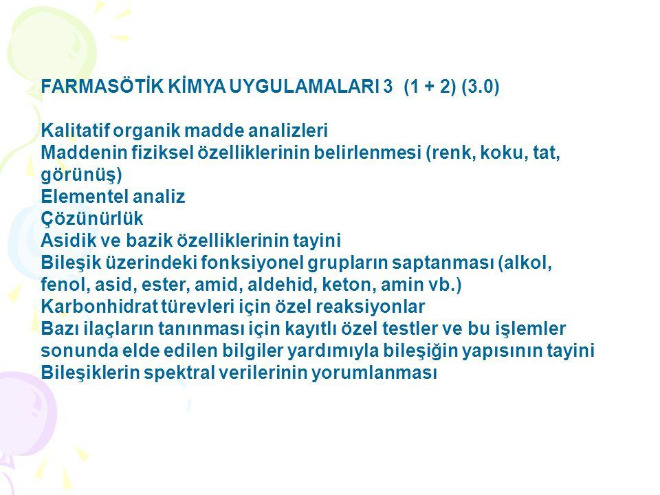 FARMASÖTİK KİMYA UYGULAMALARI 3 (1 + 2) (3.0)