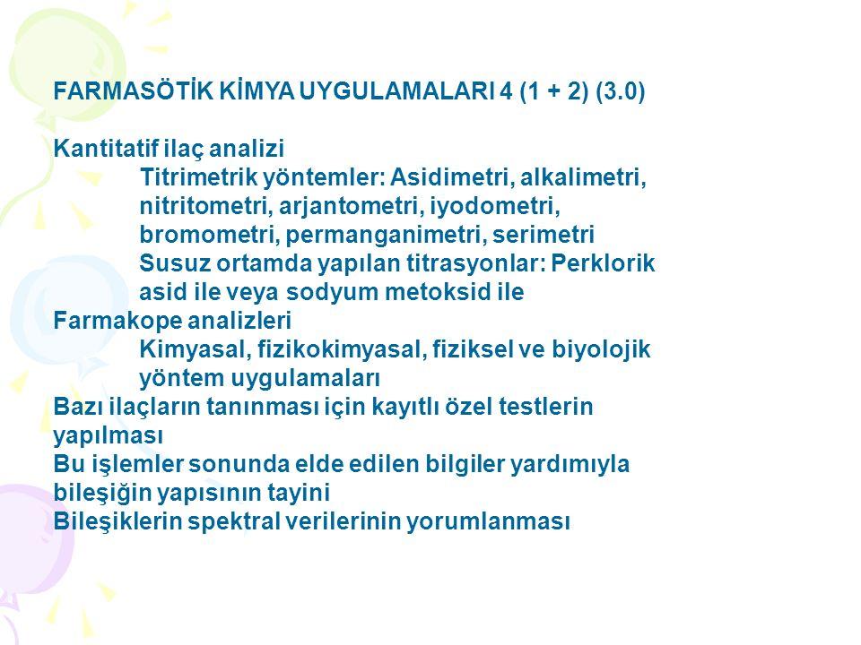 FARMASÖTİK KİMYA UYGULAMALARI 4 (1 + 2) (3.0)