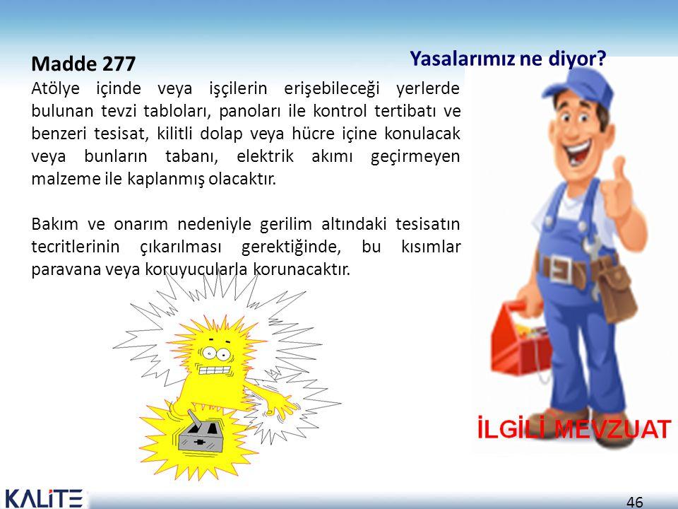 Yasalarımız ne diyor Madde 277