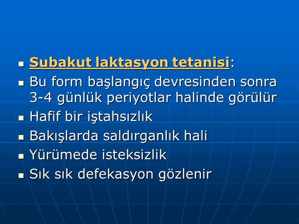 Subakut laktasyon tetanisi: