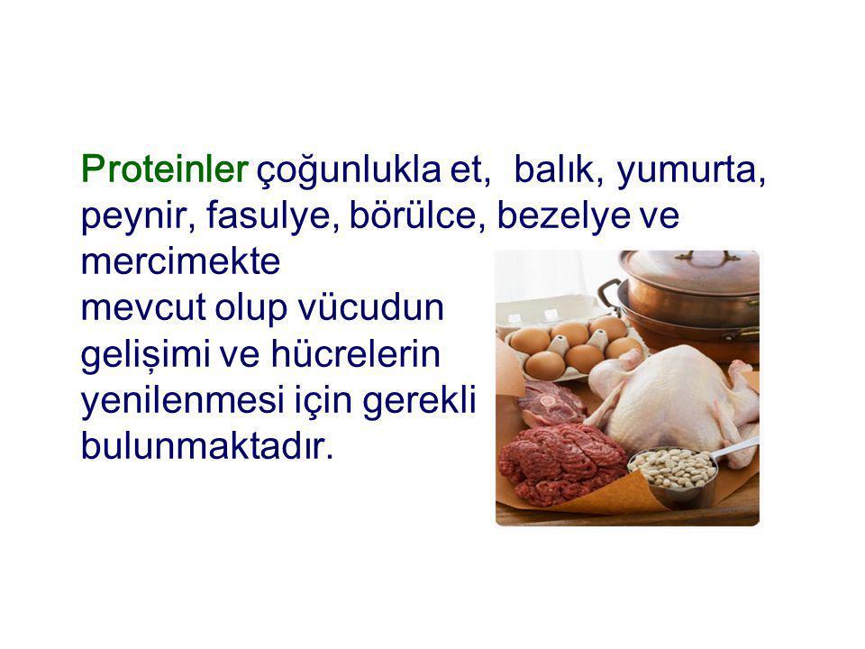 Proteinler çoğunlukla et, balık, yumurta, peynir, fasulye, börülce, bezelye ve mercimekte