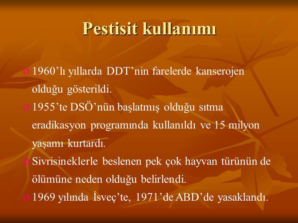 Pestisit kullanımı 1960'lı yıllarda DDT'nin farelerde kanserojen olduğu gösterildi.