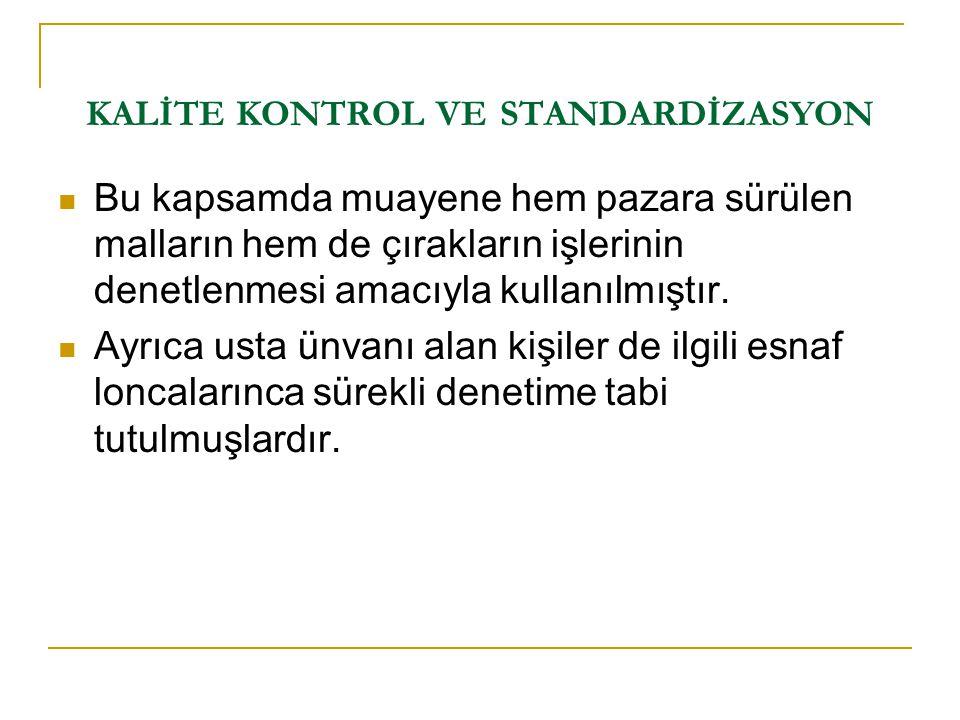 KALİTE KONTROL VE STANDARDİZASYON