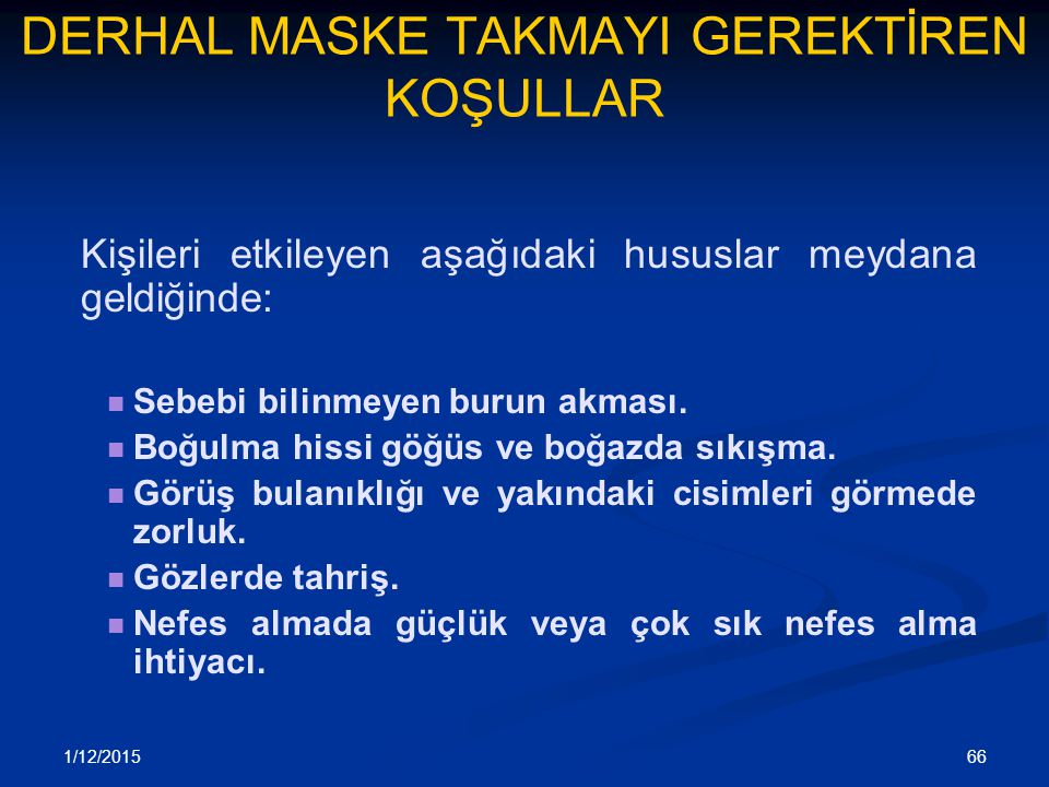 DERHAL MASKE TAKMAYI GEREKTİREN KOŞULLAR