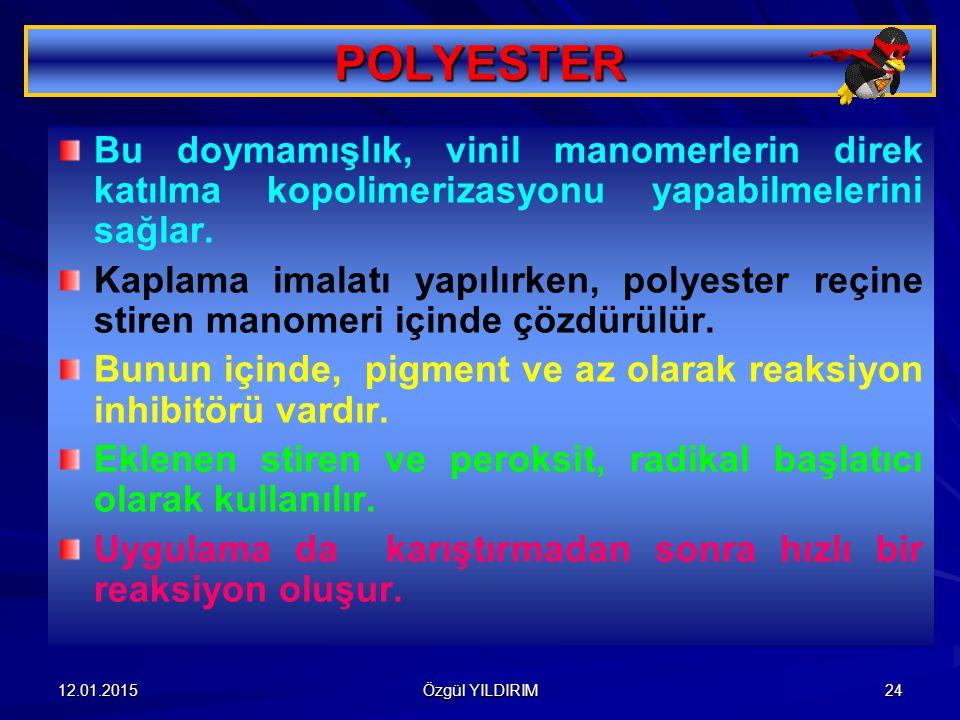 POLYESTER Bu doymamışlık, vinil manomerlerin direk katılma kopolimerizasyonu yapabilmelerini sağlar.