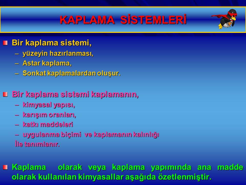 KAPLAMA SİSTEMLERİ Bir kaplama sistemi,