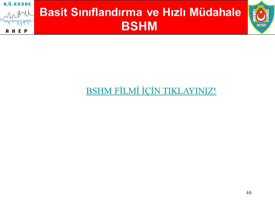 BSHM Basit Sınıflandırma ve Hızlı Müdahale BSHM FİLMİ İÇİN TIKLAYINIZ!