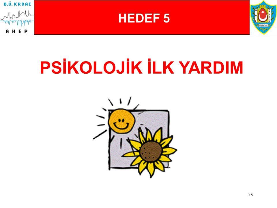PSİKOLOJİK İLK YARDIM HEDEF 5 PSİKOLOJİK İLK YARDIM