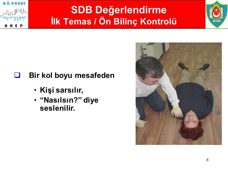 SDB Değerlendirme İlk Temas / Ön Bilinç Kontrolü