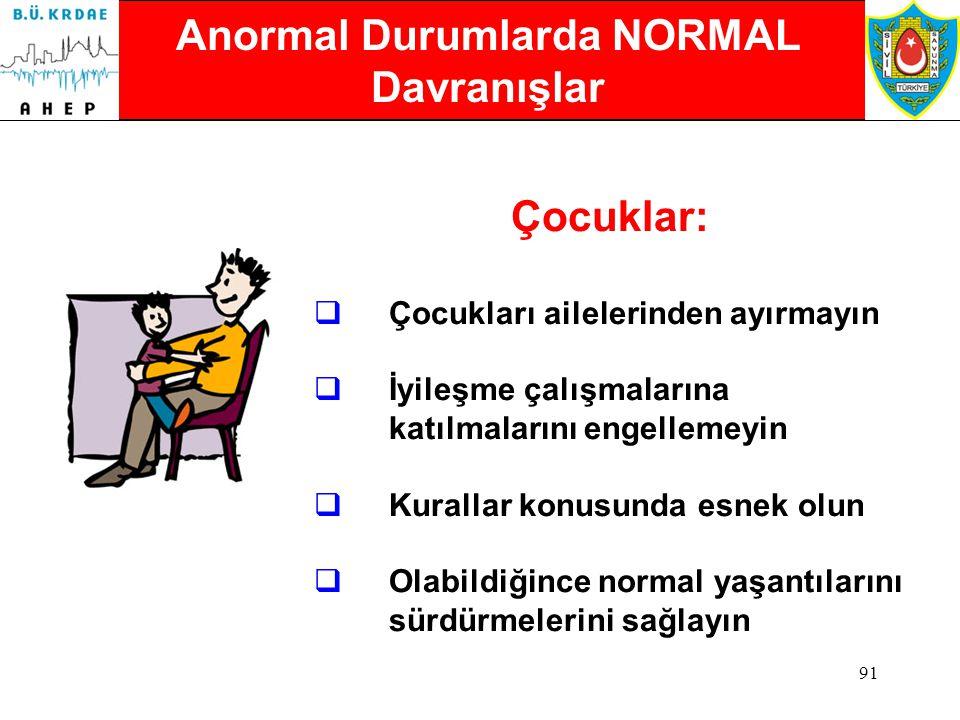 Anormal Durumlarda NORMAL Davranışlar