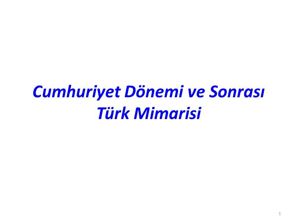 Cumhuriyet Dönemi ve Sonrası Türk Mimarisi