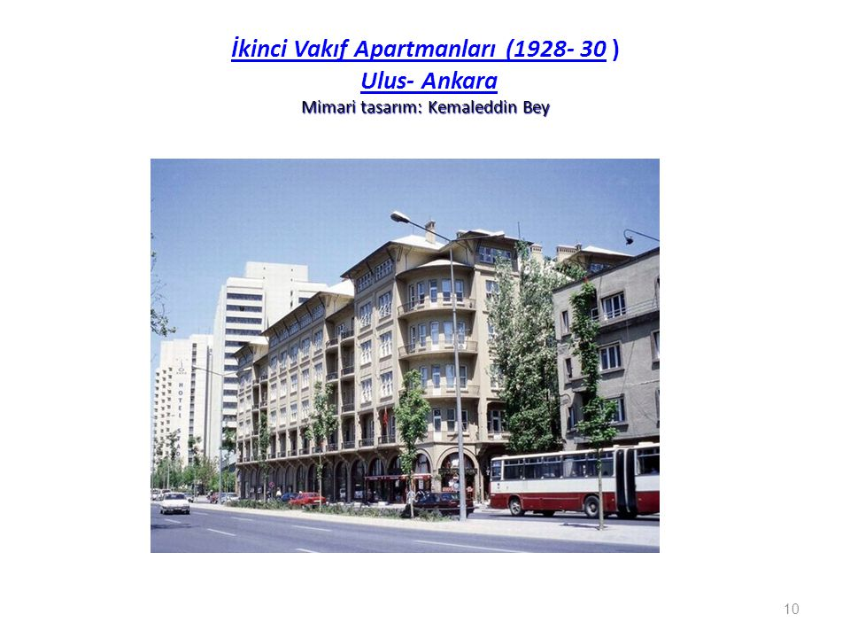 İkinci Vakıf Apartmanları (1928- 30 ) Ulus- Ankara Mimari tasarım: Kemaleddin Bey