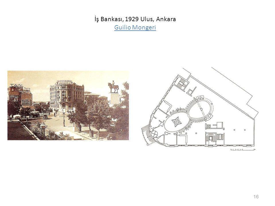 İş Bankası, 1929 Ulus, Ankara Guilio Mongeri