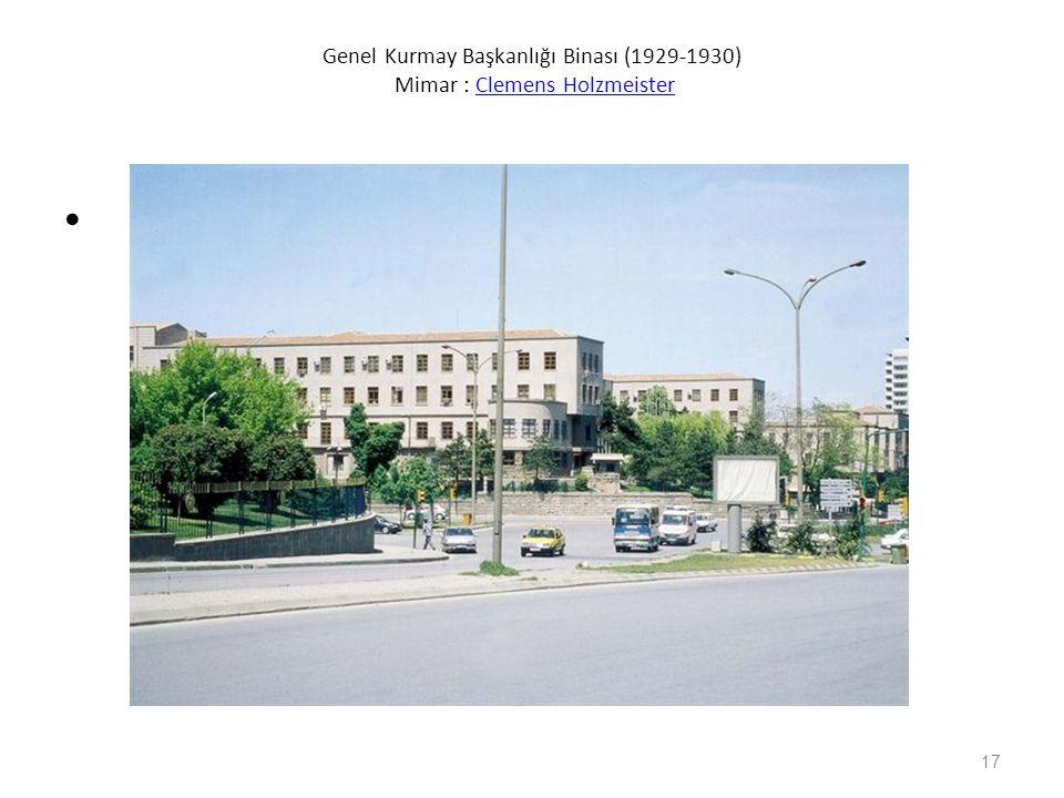 Genel Kurmay Başkanlığı Binası (1929-1930) Mimar : Clemens Holzmeister