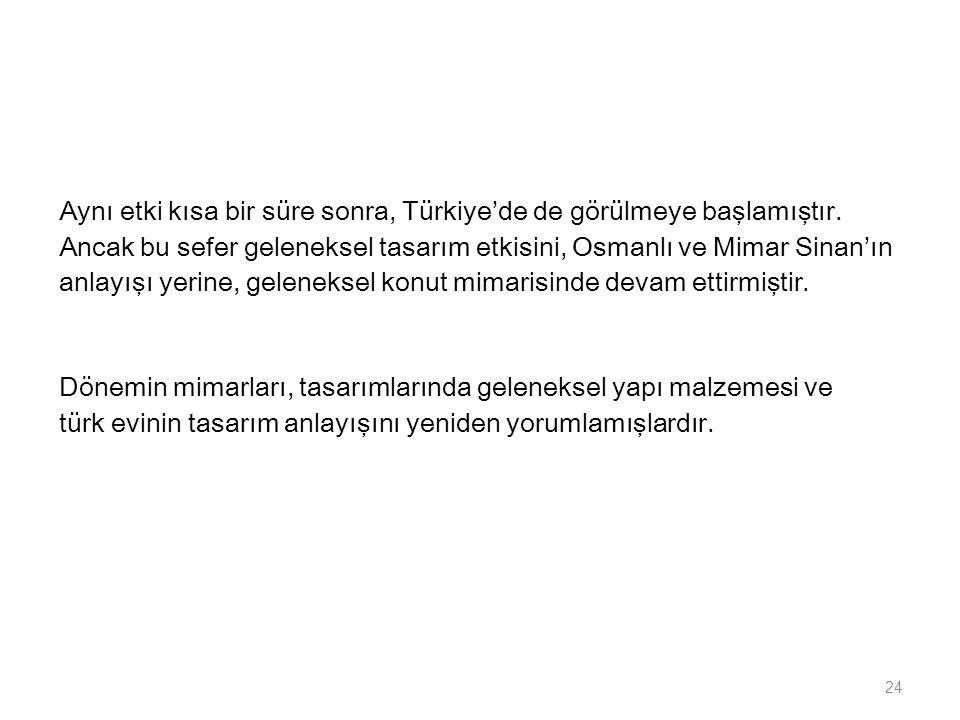 Aynı etki kısa bir süre sonra, Türkiye'de de görülmeye başlamıştır