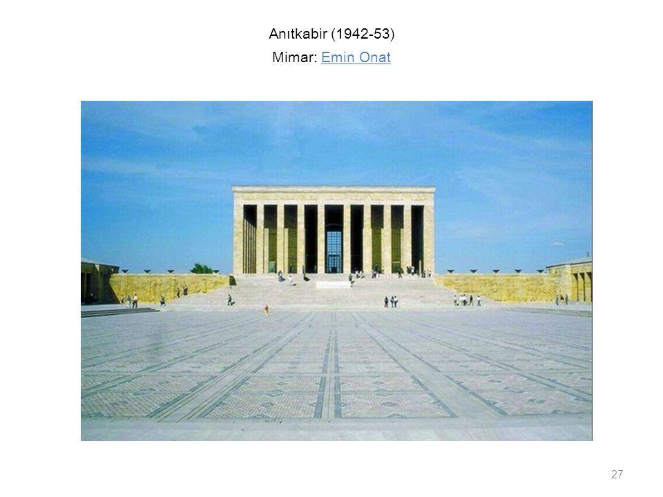 Anıtkabir (1942-53) Mimar: Emin Onat