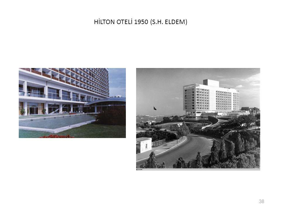 HİLTON OTELİ 1950 (S.H. ELDEM)