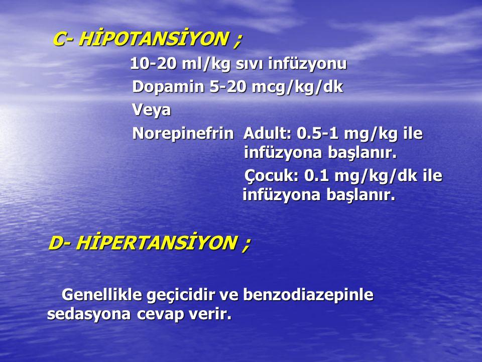C- HİPOTANSİYON ; D- HİPERTANSİYON ; 10-20 ml/kg sıvı infüzyonu
