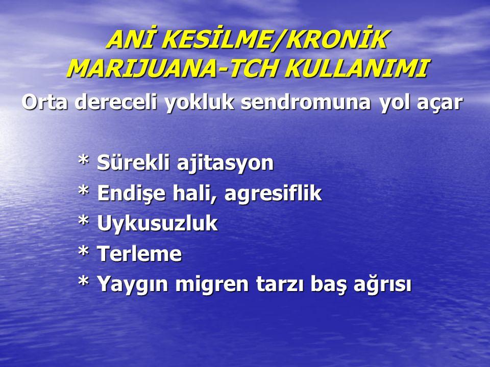 ANİ KESİLME/KRONİK MARIJUANA-TCH KULLANIMI
