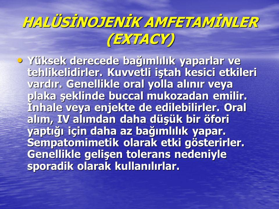 HALÜSİNOJENİK AMFETAMİNLER (EXTACY)