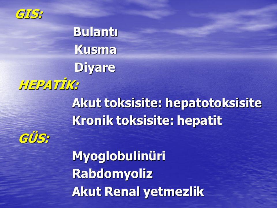 GIS: Bulantı. Kusma. Diyare. HEPATİK: Akut toksisite: hepatotoksisite. Kronik toksisite: hepatit.