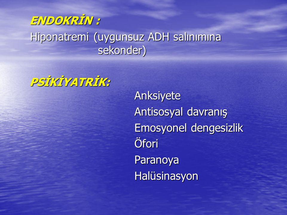 ENDOKRİN : Hiponatremi (uygunsuz ADH salınımına sekonder)