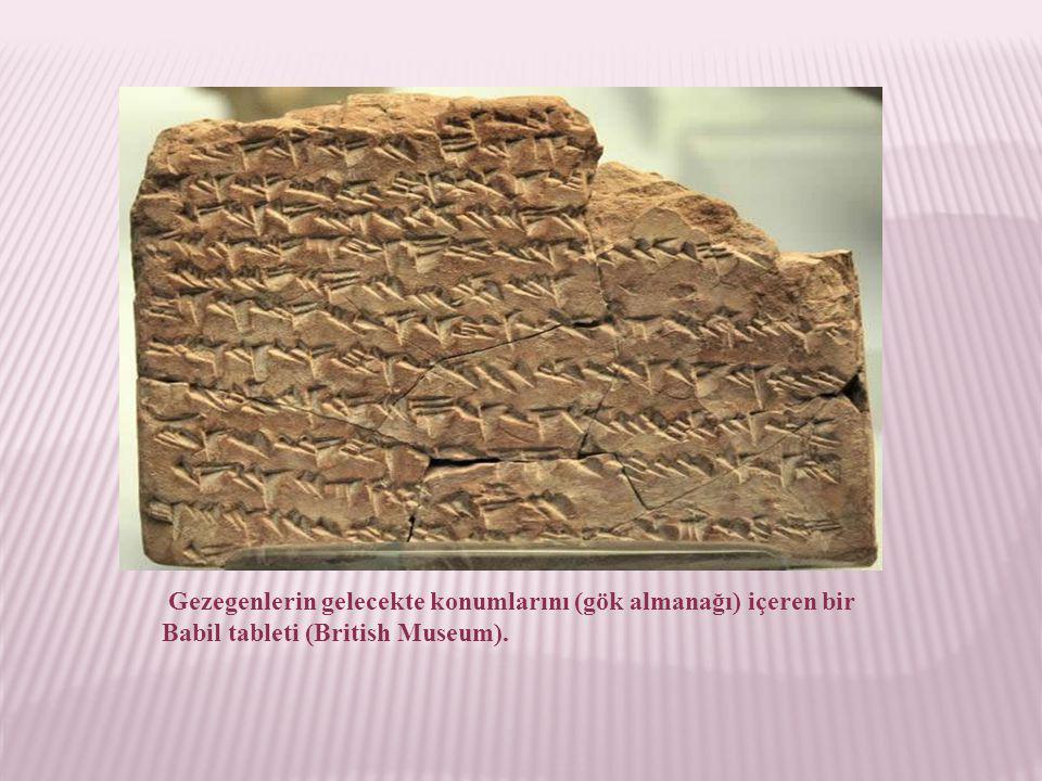 Gezegenlerin gelecekte konumlarını (gök almanağı) içeren bir Babil tableti (British Museum).