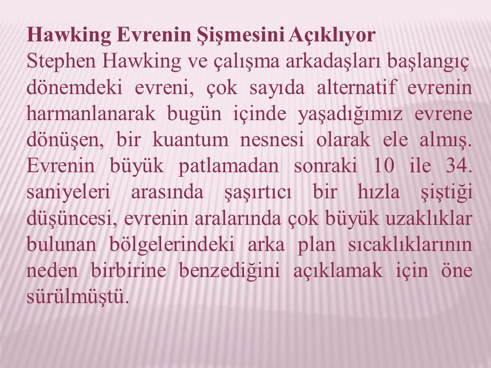 Hawking Evrenin Şişmesini Açıklıyor