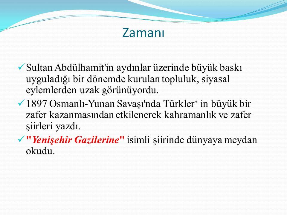 Zamanı Sultan Abdülhamit in aydınlar üzerinde büyük baskı uyguladığı bir dönemde kurulan topluluk, siyasal eylemlerden uzak görünüyordu.