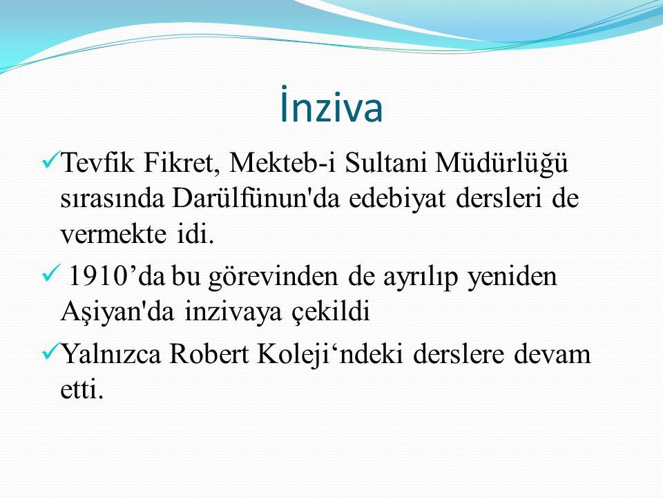 İnziva Tevfik Fikret, Mekteb-i Sultani Müdürlüğü sırasında Darülfünun da edebiyat dersleri de vermekte idi.