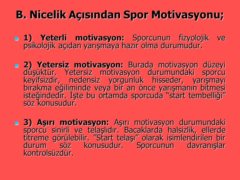 B. Nicelik Açısından Spor Motivasyonu;