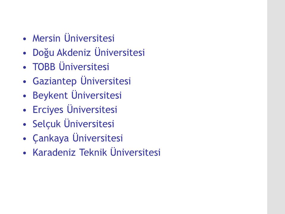 Mersin Üniversitesi Doğu Akdeniz Üniversitesi. TOBB Üniversitesi. Gaziantep Üniversitesi. Beykent Üniversitesi.