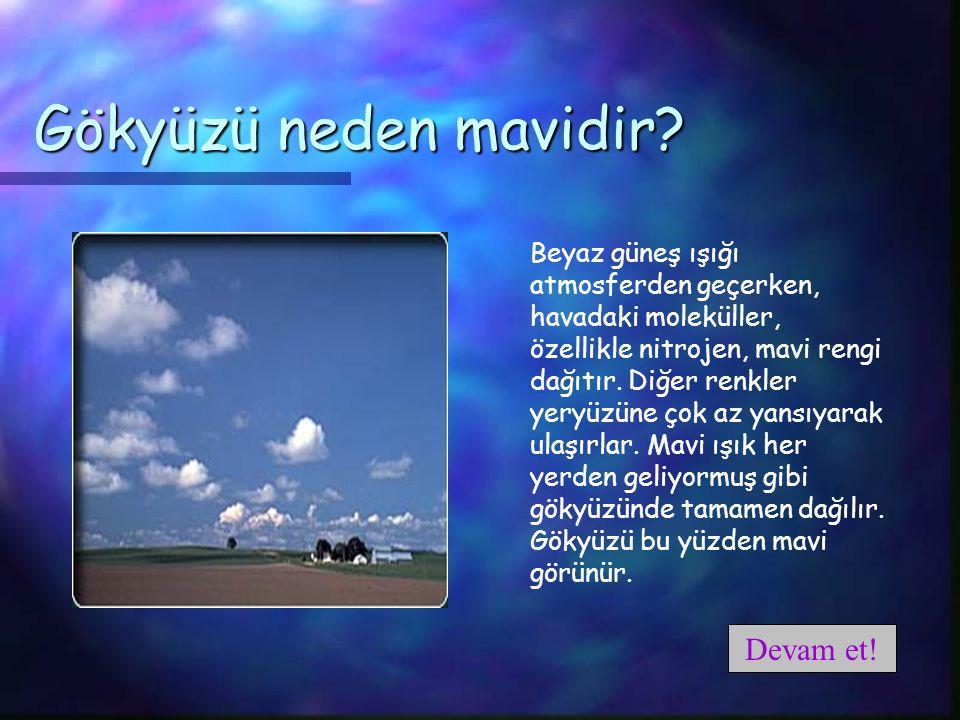 Gökyüzü neden mavidir Devam et!